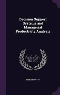 Decision Support Systems and Managerial Productivity Analysis