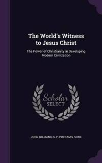 The World's Witness to Jesus Christ