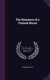The Romance of a Trained Nurse