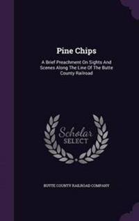 Pine Chips