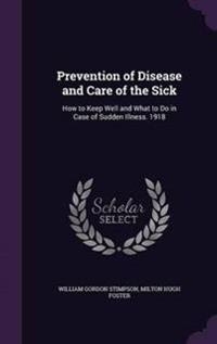Prevention of Disease and Care of the Sick