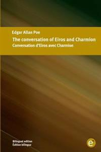 The Conversation of Eiros and Charmion/Conversation D'Eiros Avec Charmion: Bilingual Edition/Edition Bilingue