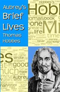 Aubrey's Brief Lives: Thomas Hobbes: With Hobbes's Latin Prose Autobiography, Translated by William Duggan