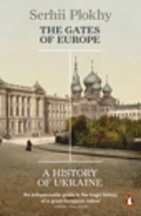 Gates of europe - a history of ukraine