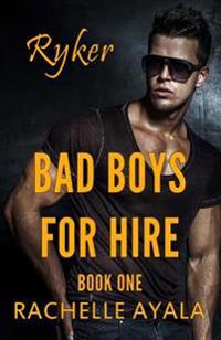 Bad Boys for Hire: Ryker