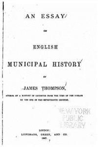 An Essay on English Municipal History