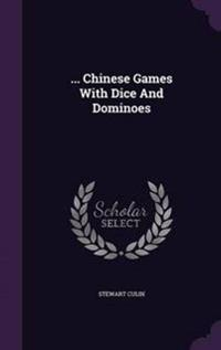 ... Chinese Games with Dice and Dominoes