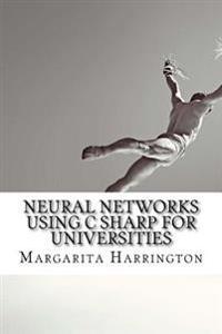 Neural Networks Using C Sharp for Universities