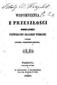 Wspomnienia Z Przeszlosci, Obrazki Poswiecone Mlodemu Wiekowi