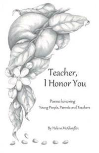 Teacher, I Honor You: Poems Honoring Young People, Parents and Teachers
