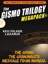 Gismo Trilogy MEGAPACK(R): The Complete Young Adult Series