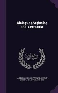 Dialogus; Argicola; And, Germania