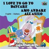 I Love to Go to Daycare Amo Andare All'asilo