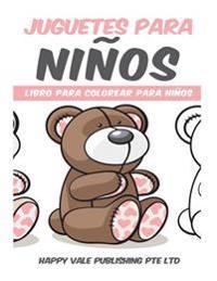 Juguetes Para Ninos: Libro Para Colorear Para Ninos