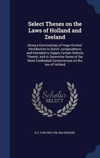 Select Theses on the Laws of Holland and Zeeland