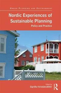 Nordic Experiences of Sustainable Planning: Policy and Practice
