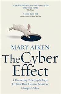 Cyber effect - a pioneering cyberpsychologist explains how human behaviour