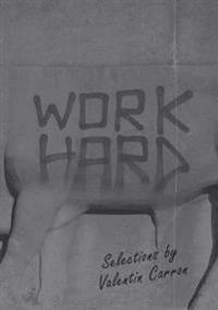 Work Hard: Selections by Valentin Carron