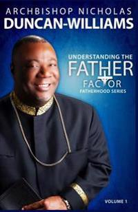 Understanding the Father Factor: Volume 1