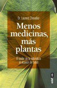 Mas Medicinas, Menos Plantas