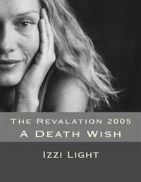 The Revalation 2005: A Death Wish