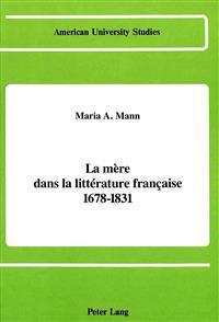 LA Mere Dans LA Litterature Francaise 1678-1831