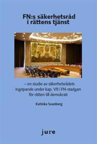 FN:s säkerhetsråd i rättens tjänst - en studie av säkerhetsrådets ingripande under kap. VII i FN-stadgan för rätten till demokrati