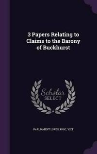 3 Papers Relating to Claims to the Barony of Buckhurst