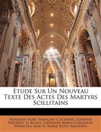 Etude Sur Un Nouveau Texte Des Actes Des Martyrs Scillitains