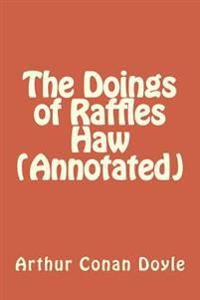 The Doings of Raffles Haw (Annotated)