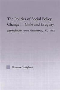 Politics of Social Policy Change in Chile and Uruguay