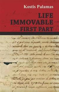 Life Immovable - First Part