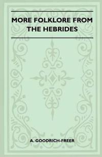 More Folklore From The Hebrides (Folklore History Series)