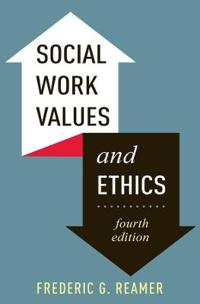 Social Work Values and Ethics, Fourth Edition