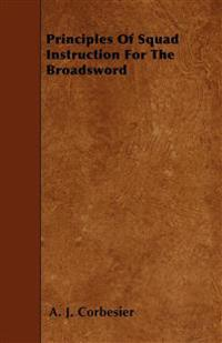 Principles Of Squad Instruction For The Broadsword