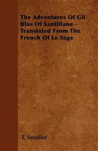 The Adventures Of Gil Blas Of Santillane - Translated From The French Of Le Sage