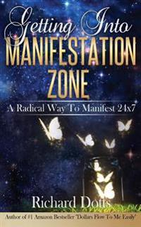 Getting Into Manifestation Zone