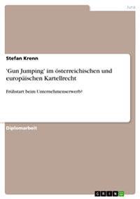 'Gun Jumping' Im Osterreichischen Und Europaischen Kartellrecht