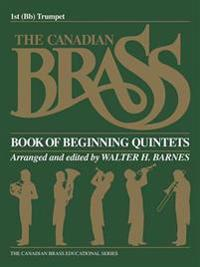 The Canadian Brass Book of Beginning Quintets: 1st Trumpet