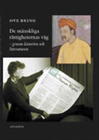 De mänskliga rättigheternas väg : genom historien och litteraturen