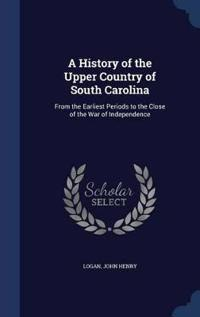 A History of the Upper Country of South Carolina