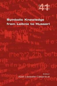 Symbolic Knowledge from Leibniz to Husserl