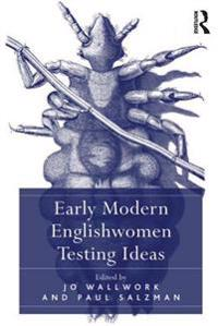 Early Modern Englishwomen Testing Ideas