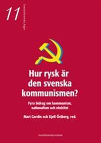 Hur rysk är den svenska kommunismen : fyra bidrag om kommunism, nationalism och etnicitet