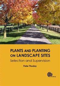 Plants and planting on landscape si - selection and supervision