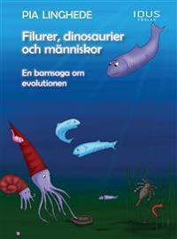 Filurer, dinosaurier och människor : en barnsaga om evolutionen
