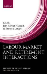 Labour Market and Retirement Interactions
