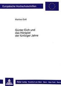 Guenter Eich Und Das Hoerspiel Der Fuenfziger Jahre: Untersuchung Am Beispiel -Traeume-