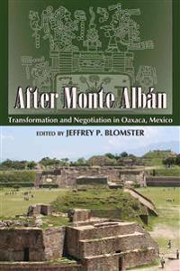 After Monte Albán