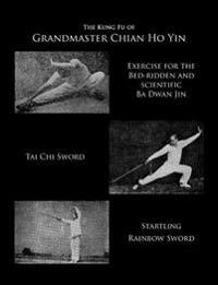 The Kung Fu of Grandmaster Chian Ho Yin